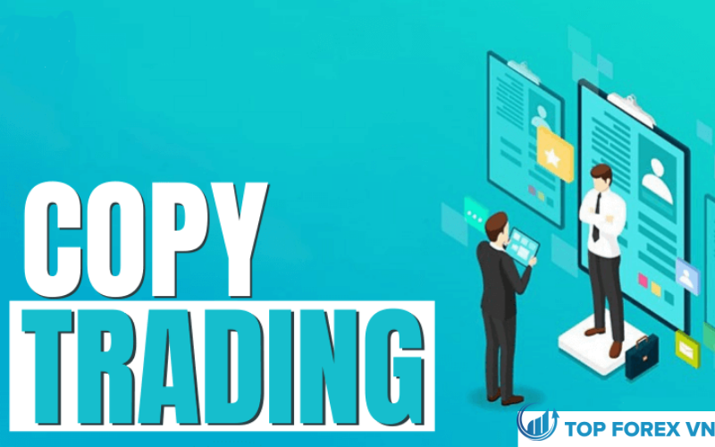 Những lý do tại sao bạn nên sử dụng Copy Trade là gì