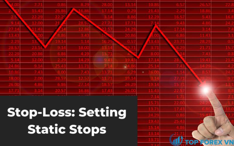 Thiết lập các điểm dừng tĩnh trong Stop loss là gì