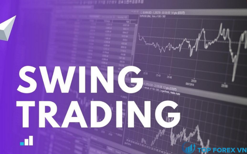 Tìm hiểu về Forex giao dịch ngoại hối Swing